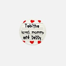 Tabitha Loves Mommy and Daddy Mini Button