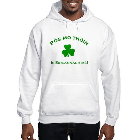 Póg mo thóin, is Éireannach m Hooded Sweatshirt