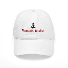 Namaste, bitches. Baseball Cap