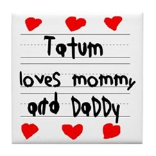 Tatum Loves Mommy and Daddy Tile Coaster
