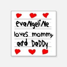 "Evangeline Loves Mommy and  Square Sticker 3"" x 3"""