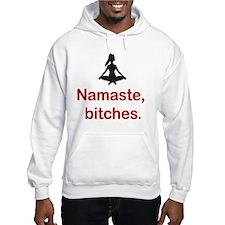 Namaste, bitches. Hoodie