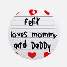 Felix Loves Mommy and Daddy Round Ornament
