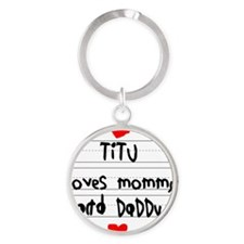 Titu Loves Mommy and Daddy Round Keychain