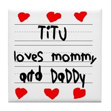 Titu Loves Mommy and Daddy Tile Coaster