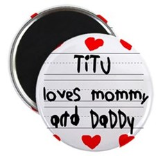 Titu Loves Mommy and Daddy Magnet