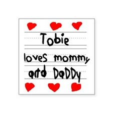 """Tobie Loves Mommy and Daddy Square Sticker 3"""" x 3"""""""