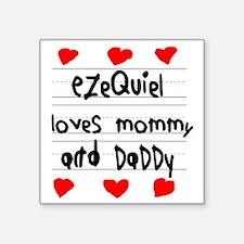 "Ezequiel Loves Mommy and Da Square Sticker 3"" x 3"""