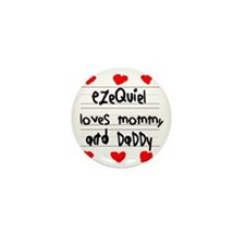 Ezequiel Loves Mommy and Daddy Mini Button