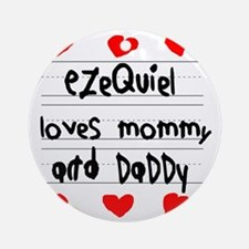 Ezequiel Loves Mommy and Daddy Round Ornament