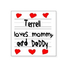 """Terrell Loves Mommy and Dad Square Sticker 3"""" x 3"""""""