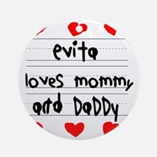 Evita Loves Mommy and Daddy Round Ornament