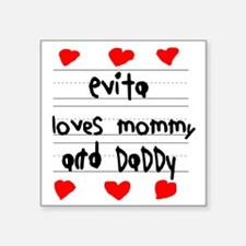 "Evita Loves Mommy and Daddy Square Sticker 3"" x 3"""