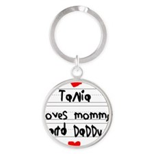 Tania Loves Mommy and Daddy Round Keychain