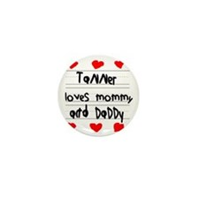 Tanner Loves Mommy and Daddy Mini Button