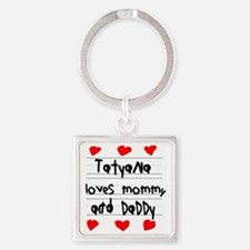 Tatyana Loves Mommy and Daddy Square Keychain