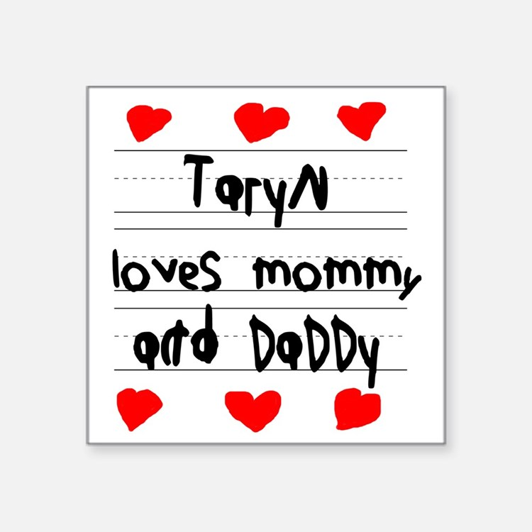 "Taryn Loves Mommy and Daddy Square Sticker 3"" x 3"""