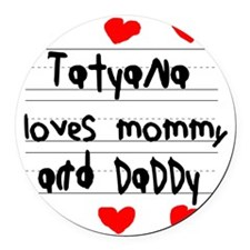 Tatyana Loves Mommy and Daddy Round Car Magnet