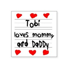 """Tobi Loves Mommy and Daddy Square Sticker 3"""" x 3"""""""
