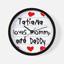 Tatiana Loves Mommy and Daddy Wall Clock