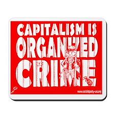 Capitalism Is Organized Crime Mousepad