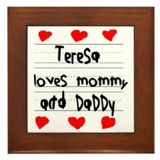 Teresa Loves Mommy and Daddy Framed Tile