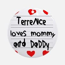Terrence Loves Mommy and Daddy Round Ornament