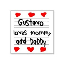 """Gustavo Loves Mommy and Dad Square Sticker 3"""" x 3"""""""