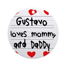 Gustavo Loves Mommy and Daddy Round Ornament