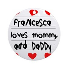 Francesca Loves Mommy and Daddy Round Ornament