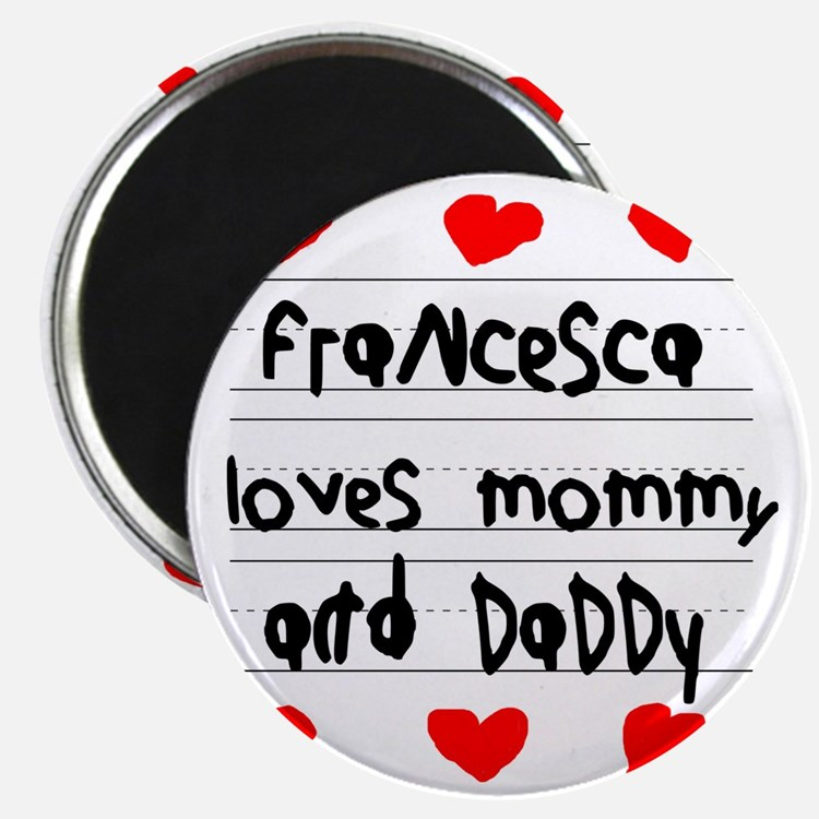 Francesca Loves Mommy and Daddy Magnet