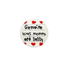 Germaine Loves Mommy and Daddy Mini Button
