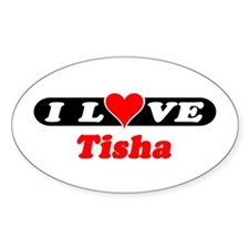 I Love Tisha Oval Decal