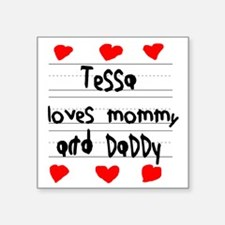 "Tessa Loves Mommy and Daddy Square Sticker 3"" x 3"""
