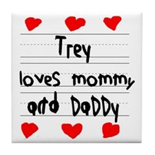 Trey Loves Mommy and Daddy Tile Coaster