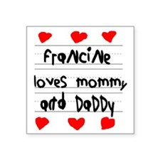 "Francine Loves Mommy and Da Square Sticker 3"" x 3"""
