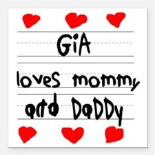 """Gia Loves Mommy and Dadd Square Car Magnet 3"""" x 3"""""""