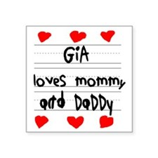 """Gia Loves Mommy and Daddy Square Sticker 3"""" x 3"""""""