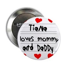 "Tiana Loves Mommy and Daddy 2.25"" Button"