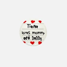 Tiana Loves Mommy and Daddy Mini Button