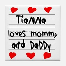 Tianna Loves Mommy and Daddy Tile Coaster