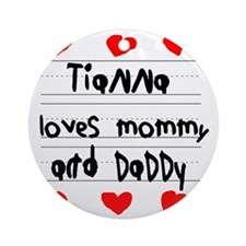 Tianna Loves Mommy and Daddy Round Ornament
