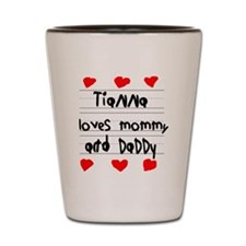 Tianna Loves Mommy and Daddy Shot Glass
