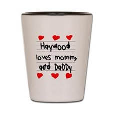 Haywood Loves Mommy and Daddy Shot Glass