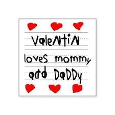 "Valentin Loves Mommy and Da Square Sticker 3"" x 3"""