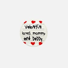 Valentin Loves Mommy and Daddy Mini Button