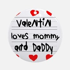 Valentin Loves Mommy and Daddy Round Ornament