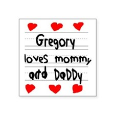 "Gregory Loves Mommy and Dad Square Sticker 3"" x 3"""