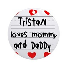 Tristan Loves Mommy and Daddy Round Ornament