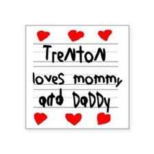 "Trenton Loves Mommy and Dad Square Sticker 3"" x 3"""